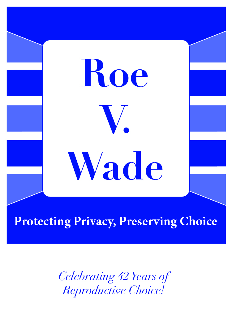 Jan. 22, 2013, marks the 40th anniversary of Roe v. Wade, the landmark ...